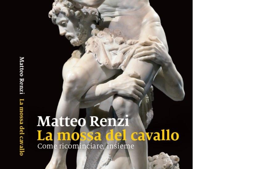La mossa del cavallo, in uscita il nuovo libro di Matteo Renzi