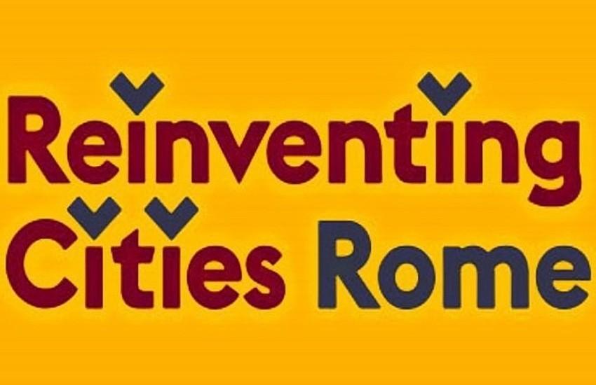 Roma, selezionati i finalisti dei siti in gara per ReinvenTIAMO Roma, Reinventing Cities
