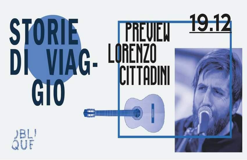 """LORENZO CITTADINI APRE """"STORIE DI VIAGGIO"""""""