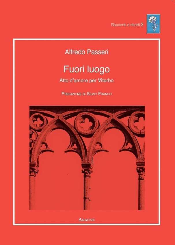 Fuori luogo: l'atto d'amore per Viterbo di Alfredo Passeri