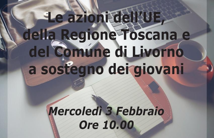 Le azioni dell'Ue, della Regione Toscana e del Comune di Livorno a sostegno dei giovani