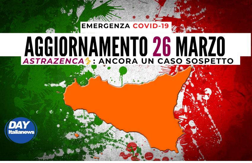 Covid 26 marzo, 892 nuovi casi. Insegnante in fin di vita dopo AstraZeneca. Monoclonali anche in Sicilia