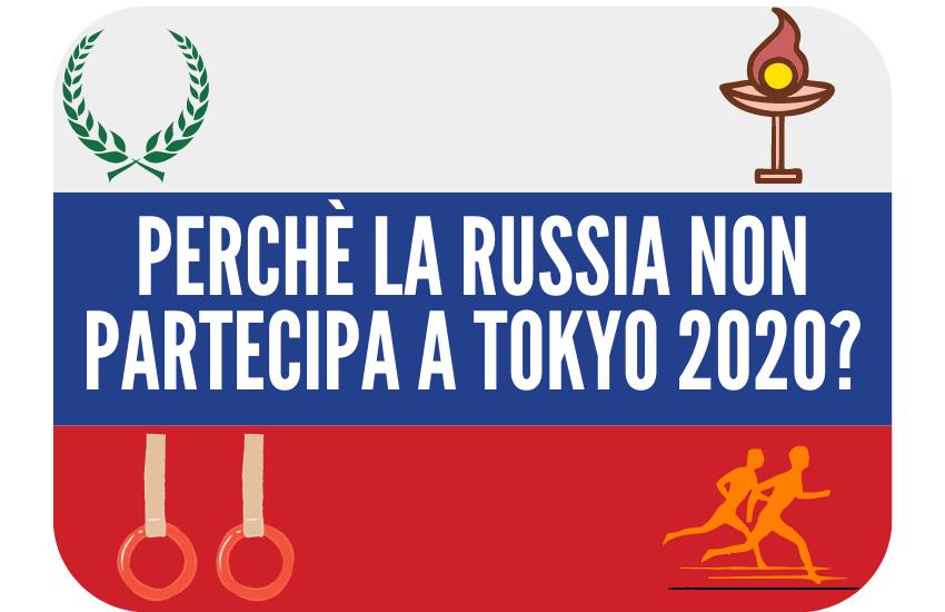 Perché la Russia non partecipa alle Olimpiadi di Tokyo 2020?